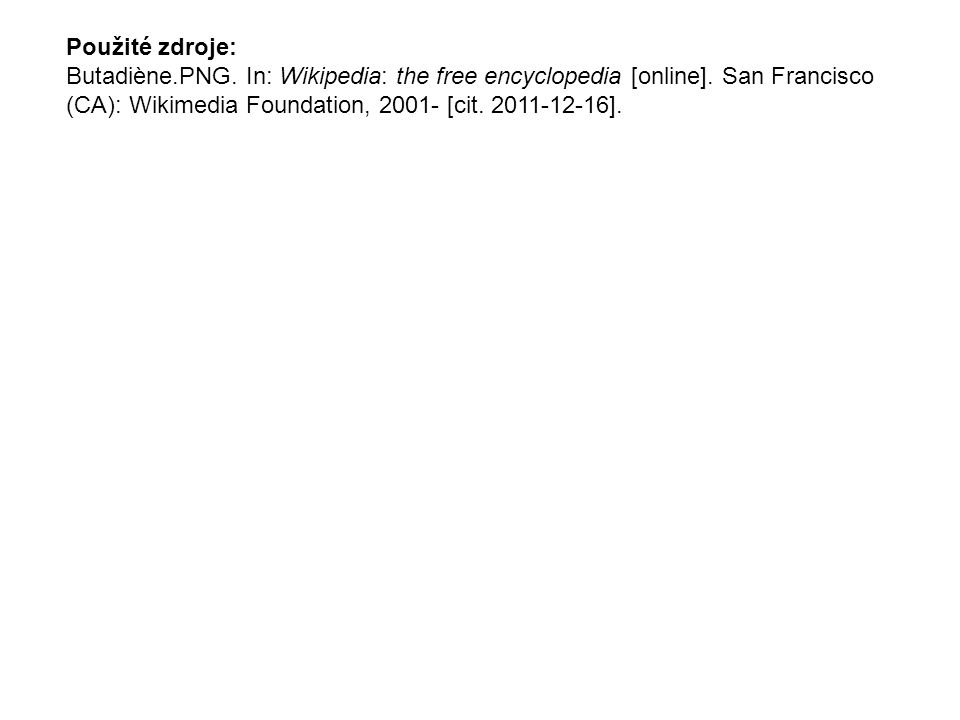 Použité zdroje: Butadiène.PNG. In: Wikipedia: the free encyclopedia [online].